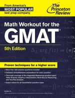 Math Workout for the GMAT : Graduate School Test Preparation - Princeton Review