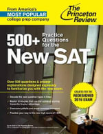 500+ Practice Questions for the New Sat : Created for the Redesigned 2016 Exam - Princeton Review