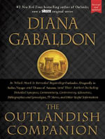 The Outlandish Companion : Companion to Outlander, Dragonfly in Amber, Voyager, and Drums of Autumn - Diana Gabaldon