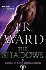 The Shadows : A Novel of the Black Dagger Brotherhood - J R Ward