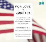 For Love of Country : What Our Veterans Can Teach Us about Citizenship, Heroism, and Sacrifice - Howard Schultz