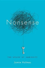 Nonsense : The Power of Not Knowing - Jamie Holmes