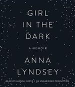 Girl in the Dark : A Memoir - Anna Lyndsey
