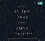 Girl in the Dark : A Memoir - Anna Lyndsey