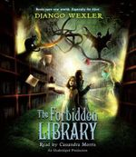 The Forbidden Library : Forbidden Library - Django Wexler