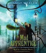 The Mad Apprentice : Forbidden Library - Django Wexler