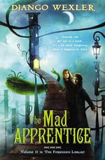 The Mad Apprentice : Forbidden Library - Django Wexler
