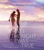 What I Thought Was True - Huntley Fitzpatrick