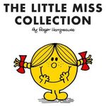 The Little Miss Collection : Little Miss Sunshine; Little Miss Bossy; Little Miss Naughty; Little Miss Helpful; Little Miss Curious; Little Miss Birthday; And 4 More - Roger Hargreaves