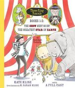 Three-Ring Rascals, Books 1-2 : The Show Must Go On!; The Greatest Star on Earth - Kate Klise