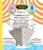 Three-Ring Rascals, Books 3-4 : The Circus Goes to Sea; Pop Goes the Circus! - Kate Klise
