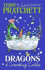 Dragons at Crumbling Castle : And Other Tales - Terry Pratchett