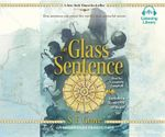 The Glass Sentence : Mapmakers Trilogy - S E Grove