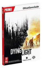 Dying Light Prima Official Game Guide : Prima Official Game Guide - Prima Games