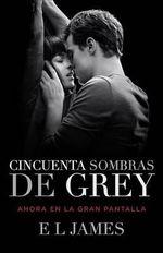 Cincuenta Sombras de Grey (Movie Tie-In Edition) - E L James