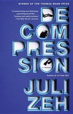 Decompression - Juli Zeh
