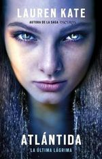 Atlantida : La Ultima Lagrima 2 - Lauren Kate