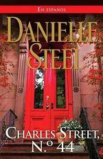 44 Charles Street : (Spanish-Langauge Edition) - Danielle Steel