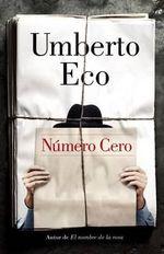Numero Cero : A Vintage Espanol Original - Professor of Semiotics Umberto Eco