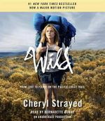 Wild (Movie Tie-In Edition) : From Lost to Found on the Pacific Crest Trail - Cheryl Strayed