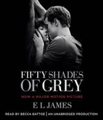 Fifty Shades of Grey (Movie Tie-In Edition) : Book One of the Fifty Shades Trilogy - E L James
