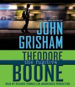 Theodore Boone : The Fugitive - John Grisham