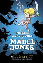 The Unlikely Adventures of Mabel Jones : Unlikely Adv. of Mabel Jones - Will Mabbitt