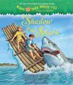 Magic Tree House #53 : Shadow of the Shark - Mary Pope Osborne