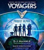 Voyagers : Project Alpha (Book 1) - D J MacHale