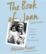 The Book of Joan : Tales of Mirth, Mischief, and Manipulation - Melissa Rivers