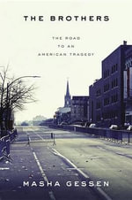 The Brothers : The Road to an American Tragedy - Masha Gessen
