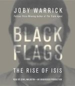 Black Flags : The Rise of Isis - Joby Warrick