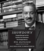 Showdown : Thurgood Marshall and the Supreme Court Nomination That Changed America - Wil Haygood