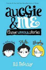 Auggie & Me : Three Wonder Stories - R J Palacio