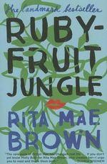 Ruby Fruit Jungle - Rita Mae Brown