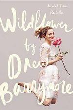 Wildflower - Drew Barrymore