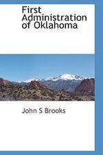 First Administration of Oklahoma - John S Brooks