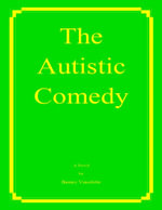 The Autistic Comedy - Barney Vincelette