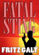 Fatal Sting : An International Thriller - Fritz Galt