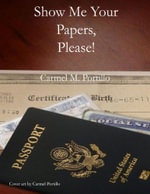 Show Me Your Papers, Please! - Carmel M. Portillo