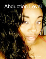 Abduction Level - Dorothy W. Cosey