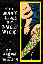 The Many Lives of Inez Wick - Aaron M. Wilson