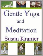 Gentle Yoga and Meditation - Susan Kramer