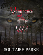 Vengeance of the Wolf - Solitaire Parke