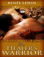 The Healer's Warrior - Renee Lewin