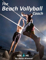 The Beach Volleyball Coach - Aaron Wisewell