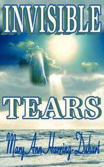 Invisible Tears - Mary Ann Harring-Duhart