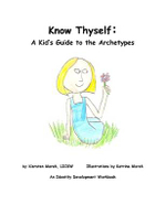 Know Thyself : A Kid's Guide to the Archetypes - Kiersten Marek