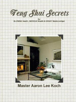 Feng Shui Secrets for Glowing Health, Serious Wealth & Great Relationships! - Master Aaron Lee Koch