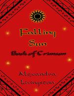 Falling Sun : Book of Crimson - Alexandra Livingston